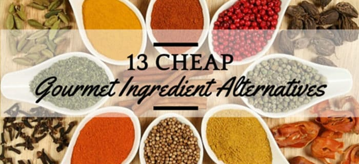 13 cheap gourmet ingredient alternatives