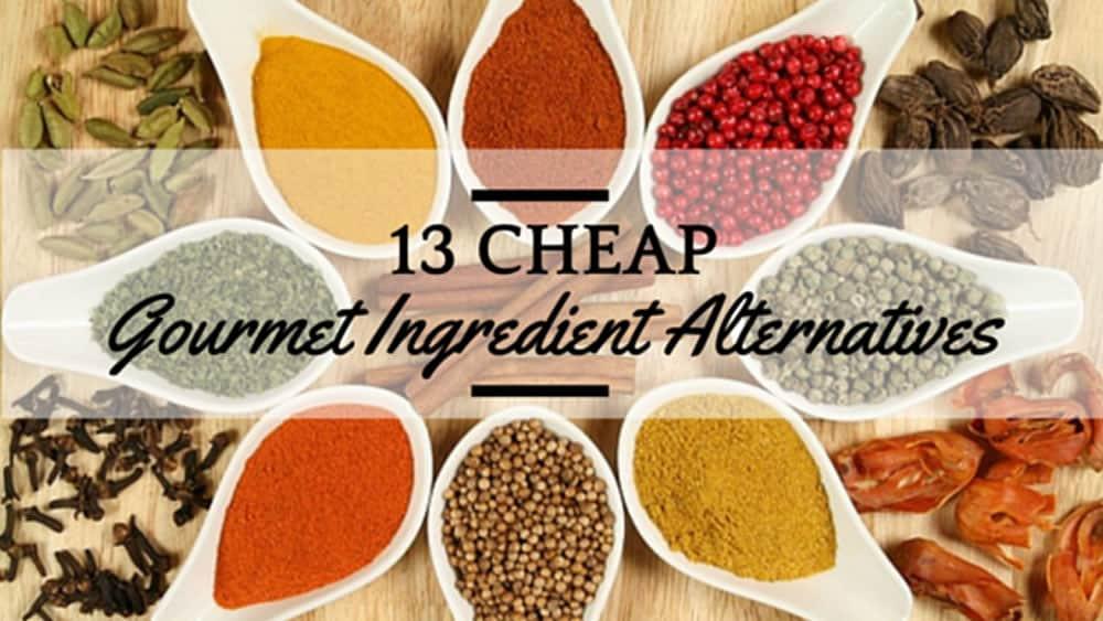 13 cheap gourmet ingredient alternatives