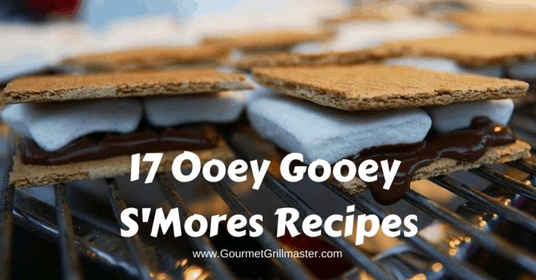 17 Ooey Gooey S'Mores Recipes