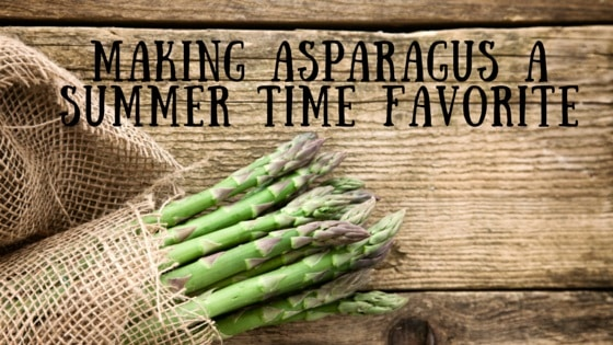 Making Asparagus a Summertime Favorite - Gourmet Grillmaster