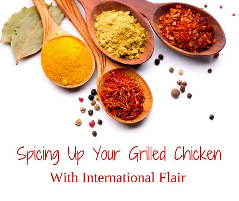 spicing up your grilled chicken with international flair