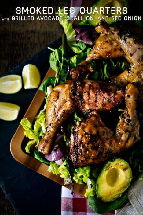 Smoked Leg Quarters with Grilled Avocado, Scallion, and Red Onion
