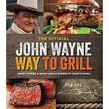 John Wayne Way to Grill